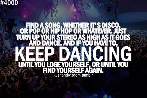 find yourself againMusic, Parties Quotes, Dance Finding Yourself Lose, Life, Inspiration, Dance Quotes, Ballet Quotes, Good Advice, Pictures Quotes
