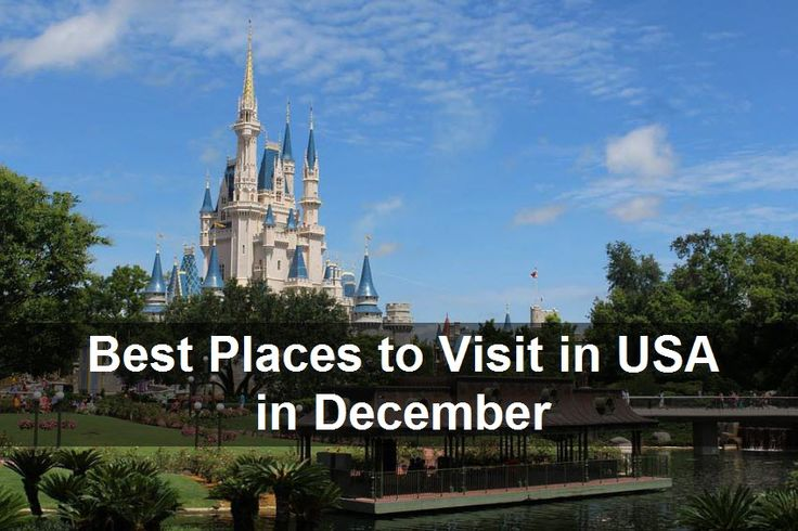 18 best best places to travel images on pinterest best for Best december vacations in usa