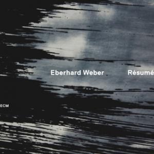 "Eberhard Weber ""Résumé"" ECM"