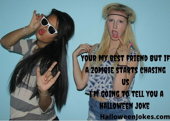 Zombie Chasing Us Humor #13  http://halloweenjokes.com/your-a-great-friend-but-if-a-zombie-chases-us-humor.html