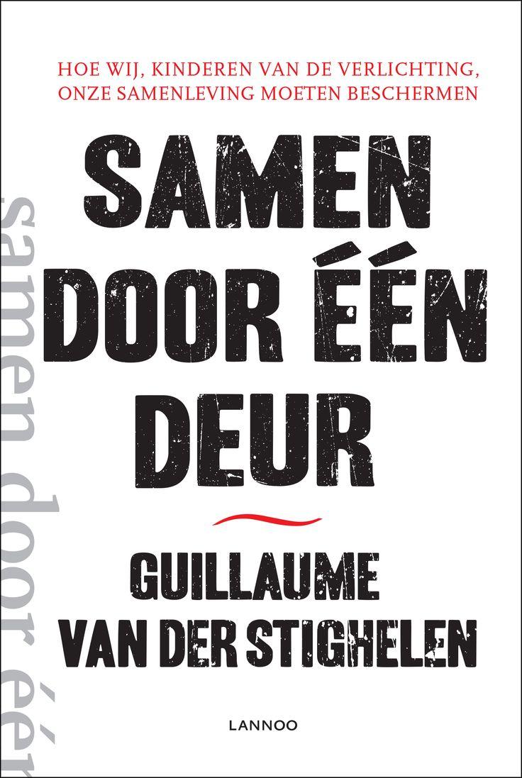 Samen door één deur : hoe wij, kinderen van de verlichting, onze samenleving moeten beschermen -  Van Der Stighelen, Guillaume -  plaats 303 # Sociologie