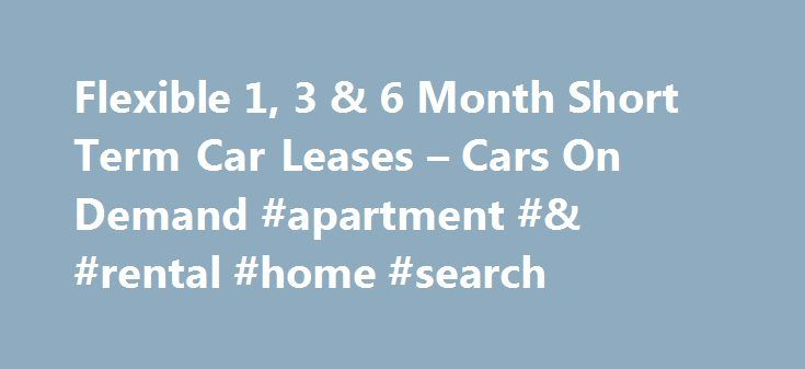 Flexible 1, 3 & 6 Month Short Term Car Leases – Cars On Demand #apartment #& #rental #home #search http://rentals.nef2.com/flexible-1-3-6-month-short-term-car-leases-cars-on-demand-apartment-rental-home-search/  #car rentals uk # Long Term Car Hire and Short Term Car Leasing explained Mini Lease from Cars on Demand is a form of short term car leasing or long term car hire, and is flexible, convenient and extremely cost effective -. here's how it works: Hiring, renting or leasing cars – it is…