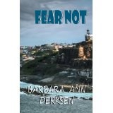 Fear Not (3rd book in the Wilton/Strait mystery series) (Kindle Edition)By Barbara Ann Derksen