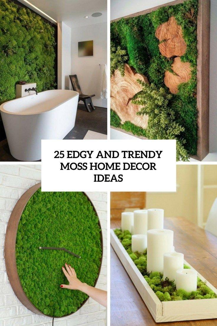 25 Edgy And Trendy Moss Home Decor Ideas Moss Decor Decor