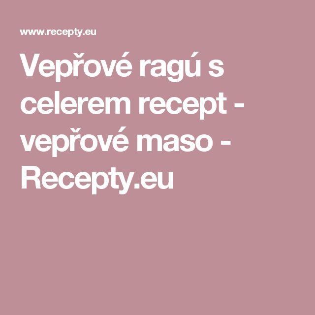 Vepřové ragú s celerem recept - vepřové maso - Recepty.eu