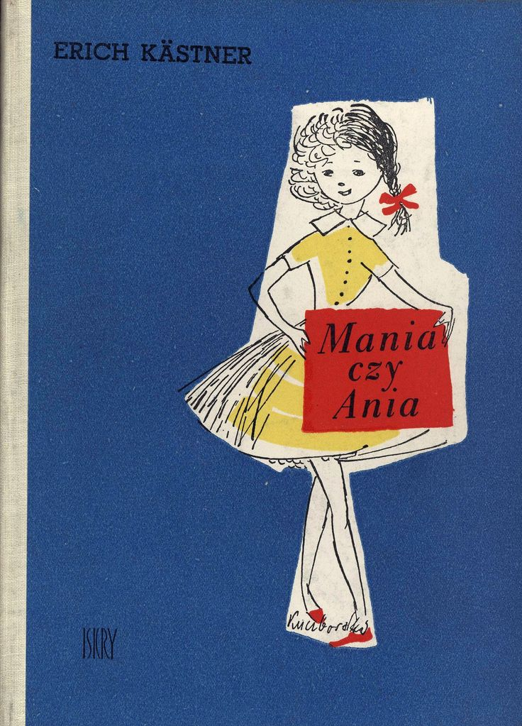 """Mania czy Ania"" Erich Kästner Translated by Leonia Gradstein and Janina Gillowa Cover by Irena Kuczborska Published by Wydawnictwo Iskry 1958"