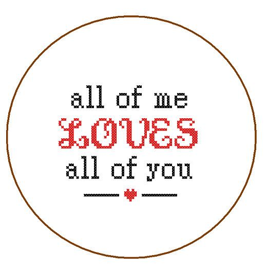 Instant Download Cross Stitch Pattern All of me by ZindagiDesigns, $3.00 Valentine sayings