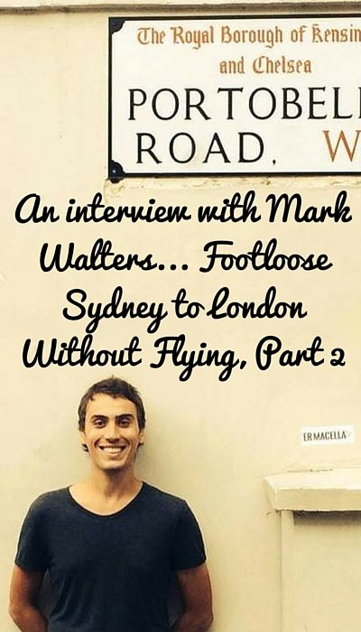 An interview with Mark Walters, author of the hilarious travel book Footloose - Sydney to London without flying. Read part 2 now!