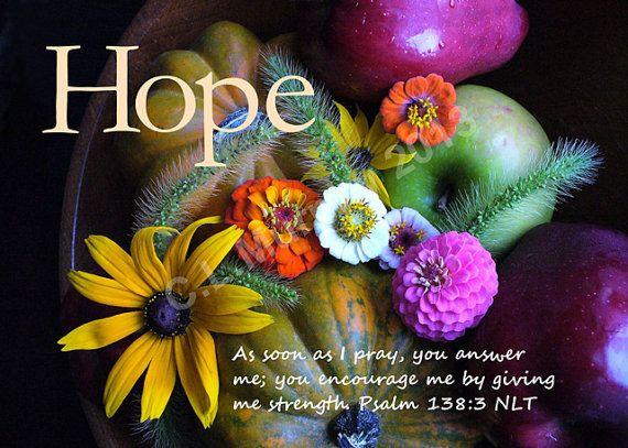 Scripture Art Photography Print Hope Encouragement Pray Prayer God Psalm 138:3 Home Decor 5 x 7