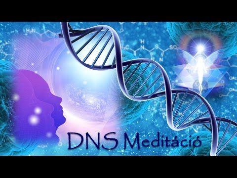 A Titokzatos DNS ... DNS hangolása MEDITÁCIÓ * A Mindenség kapuja Tebenn...