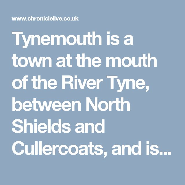Tynemouth is a town at the mouth of the River Tyne, between North Shields and Cullercoats, and is famous for being a surfing championship venue.