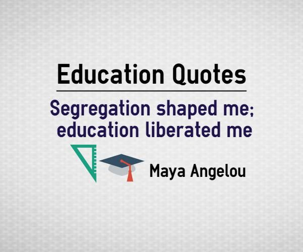 Education Is Liberation Quote: 17 Best Quotes By Maya Angelou On Pinterest