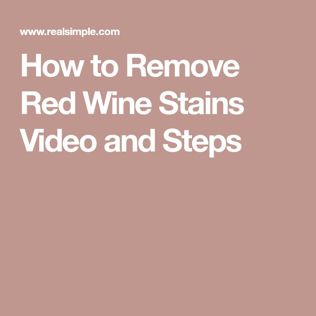 How to Remove Red Wine Stains Video and Steps