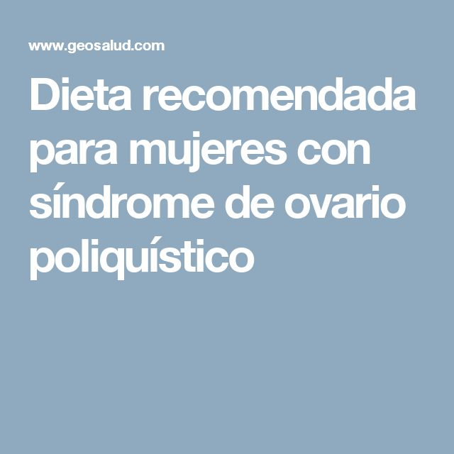 Dieta recomendada para mujeres con síndrome de ovario poliquístico