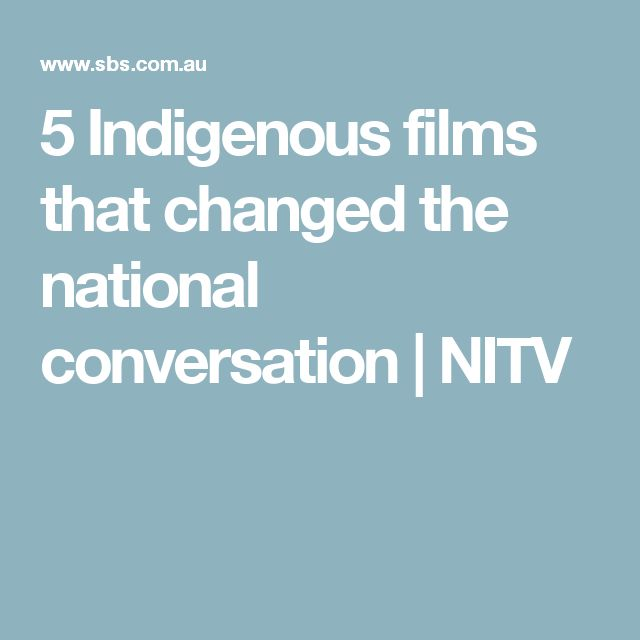 5 Indigenous films that changed the national conversation | NITV