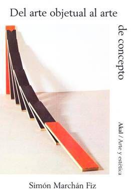 OK - Simón Marchán Fiz, Del arte objetual al arte del concepto.
