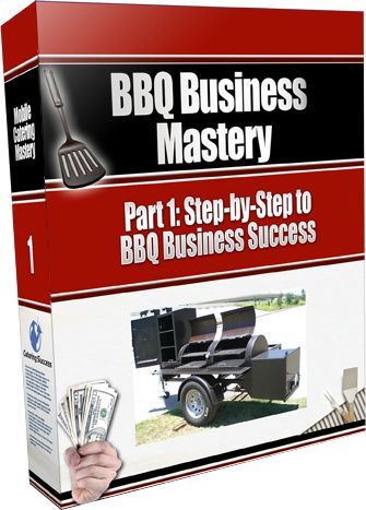 How To Turn Your BBQ Passion into a Profit-Pulling Mobile BBQ Business from Home with BBQ Smokers, Mobile Grills, Barbecue Pits & BBQ Concession Trailers