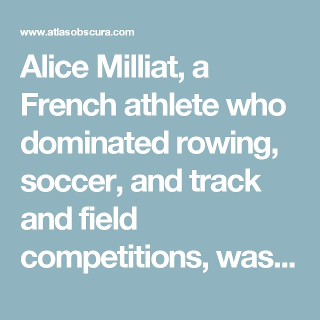 Alice Milliat, a French athlete who dominated rowing, soccer, and track and field competitions, was fed up with restrictions keeping women from Olympic competitions. So she organized a new Olympic Games—one for women only, the first of its kind.