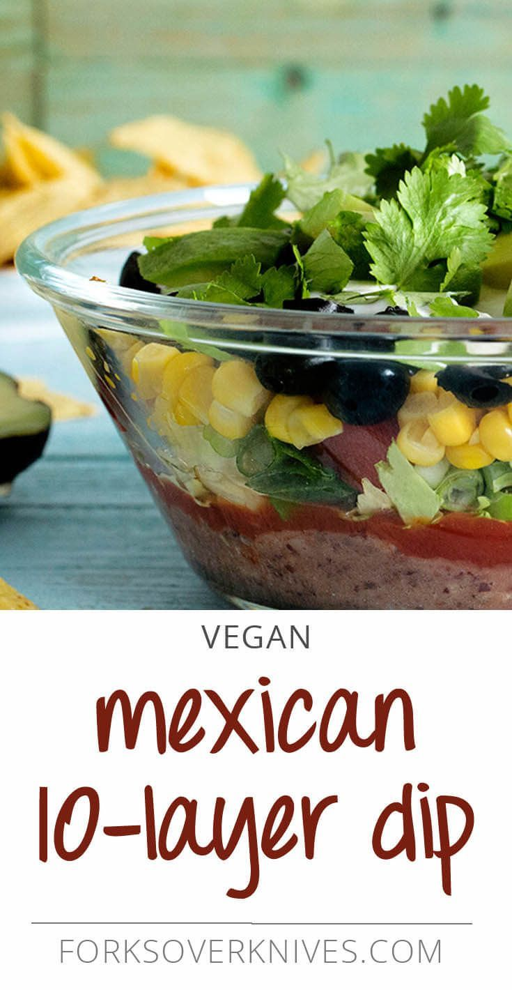 """We can't get enough of this colorful, guilt-free Mexican 10-layer dip, topped with avocado and tofu """"sour cream"""" and served with homemade tortilla chips."""