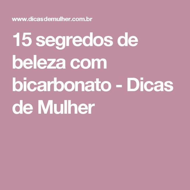 15 segredos de beleza com bicarbonato - Dicas de Mulher
