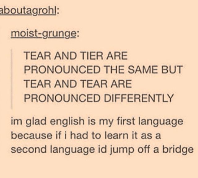 "I had to learn it as my second language and it's pretty okay. You guys just haven't heard Czech. That's my first language and we have to learn it even in our high school. It's a language where the sentence (translated to English) ""Noone nowhere never didn't not do nothing."" makes a perfect sence to everyone. Now you can jump off a bridge xD"