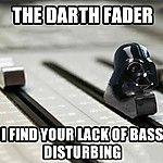 The Darth Fader.