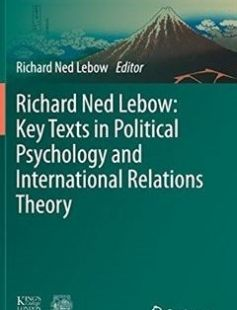 Richard Ned Lebow: Key Texts in Political Psychology and International Relations Theory free download by Richard Ned Lebow (eds.) ISBN: 9783319399638 with BooksBob. Fast and free eBooks download.  The post Richard Ned Lebow: Key Texts in Political Psychology and International Relations Theory Free Download appeared first on Booksbob.com.