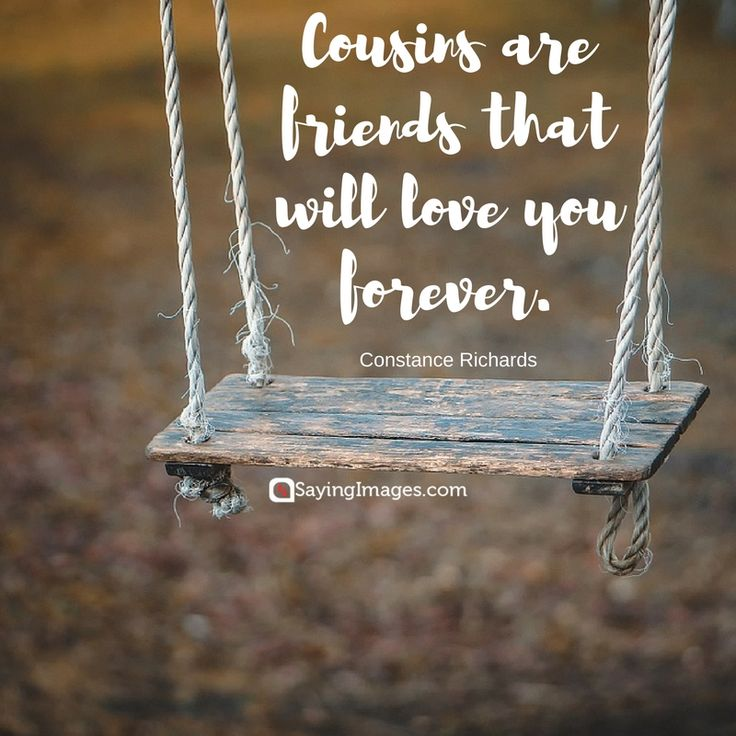 Top 30 Cousin Quotes & Sayings #sayingimages #cousinquotes #cousinsayings                                                                                                                                                                                 More