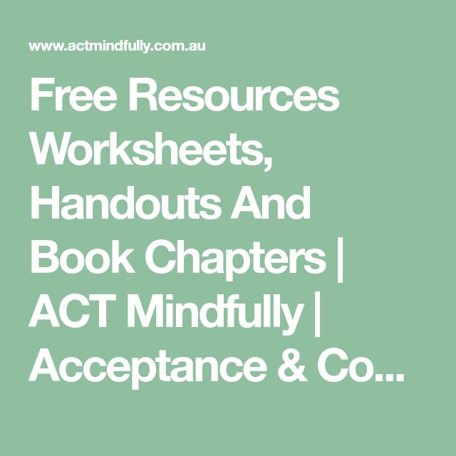 Free Resources Worksheets, Handouts And Book Chapters  | ACT Mindfully | Acceptance & Commitment Therapy Training with Russ Harris