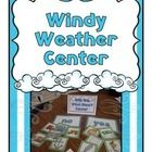 FREE! Windy Weather Center This center is for you to use during your weather unit. Students sort picture cards by whether they would blow in the wind or...