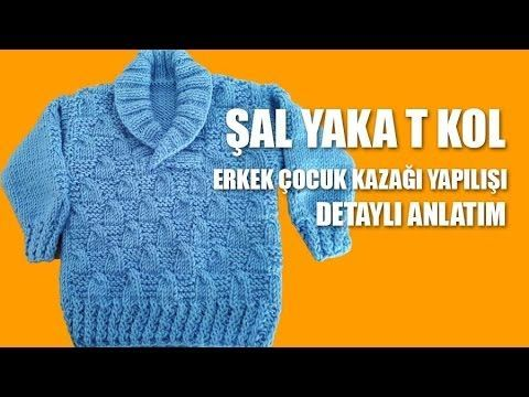 ŞAL YAKA T KOL ERKEK ÇOCUĞU KAZAĞI - Detaylı Anlatım - YouTube