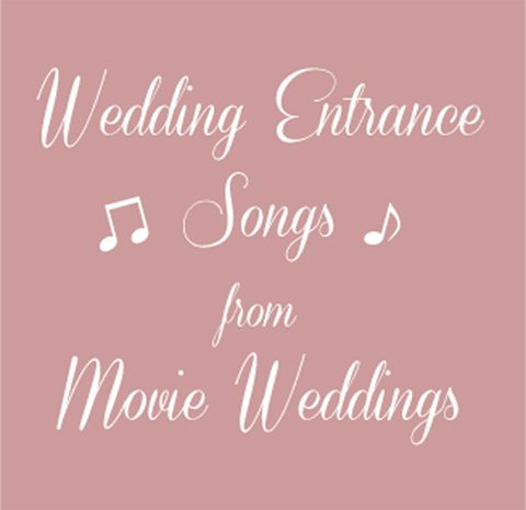 Wedding Entrance Songs From Movie Weddings