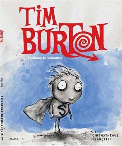 Amazon.fr - Tim Burton (Catalogue Exposition Cinematheque) - Toubiana Serge - Livres