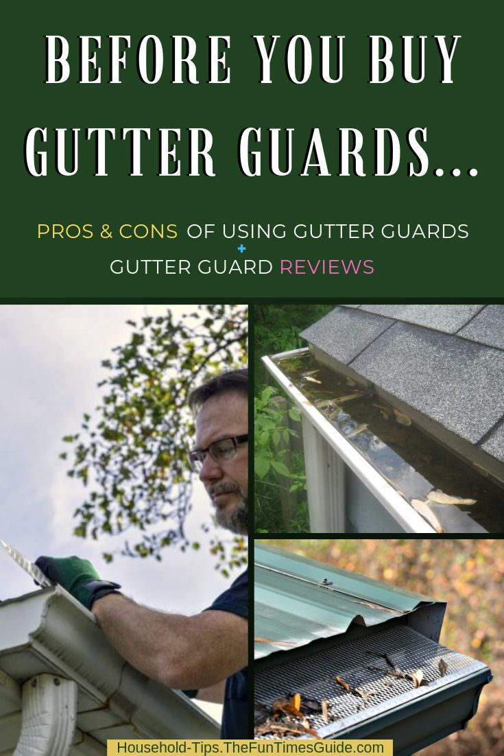 Before You Buy Gutter Guards Review These Pros Cons Of Installing Gutter Covers Gutter Guard Gutter Cleaning Gutters