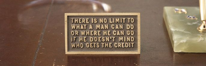 Ronald Regan quote on his desk  truly a humble man