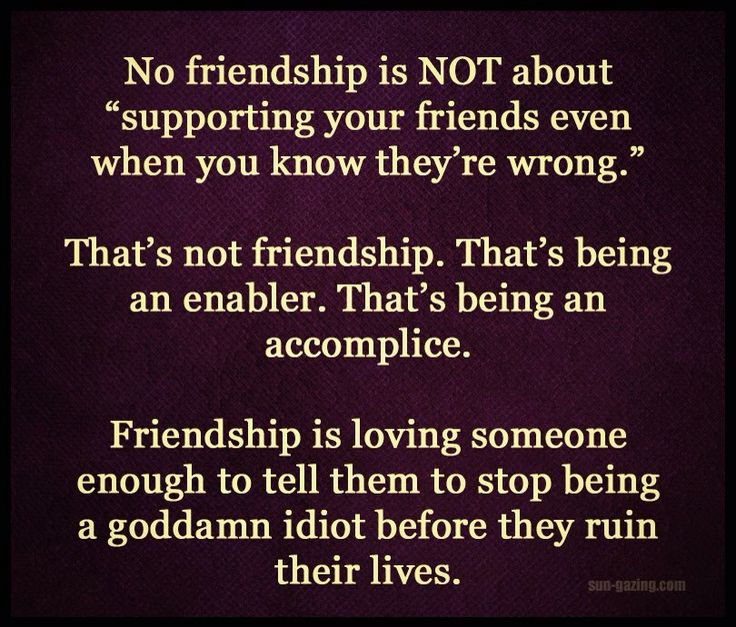 When being a friend means not enabling. | Enabling quotes