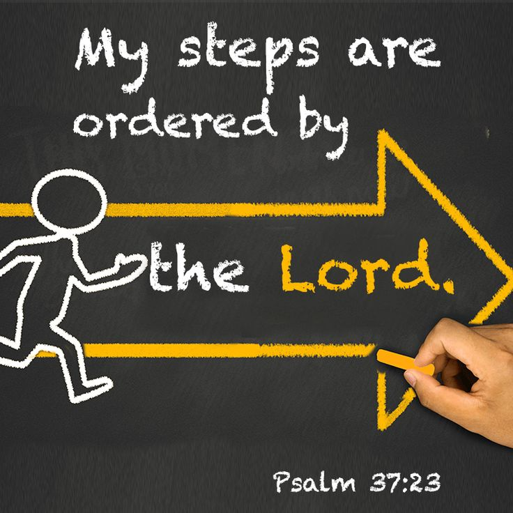 Steps are orderedCrystina #god #God'sWill #jesus #lord #ordered #path #plan #psalm #steps