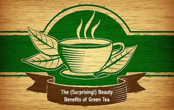 Totally helpful and totally true. The (Surprising!) Beauty Benefits of Green Tea.