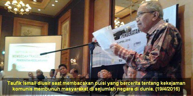 Bacakan Puisi Kekejaman Komunis Taufik Ismail Diusir Di Forum 'Membedah Tragedi 1965'  Pemerintah Jokowi melalui Dewan Pertimbangan Presiden dan Kantor Koordinator Politik Hukum dan Keamanan menggelar simposium nasional bertajuk 'Membedah Tragedi 1965 Pendekatan Kesejarahan' yang diadakan di Hotel Aryaduta Jakarta Senin (18/4/2016). Seperti dilansir merdeka.com dan Suara.com saat akan memasuki sesi terakhir dari rangkaian acara tiba-tiba penyair senior Taufik Ismail tampil dan langsung…