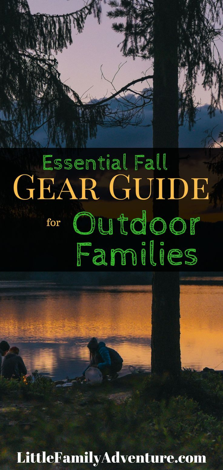 Essential Fall Gear Guide For Outdoor Families shares some of our favorite camping and hiking gear. Use this guide to get out and starting exploring today.