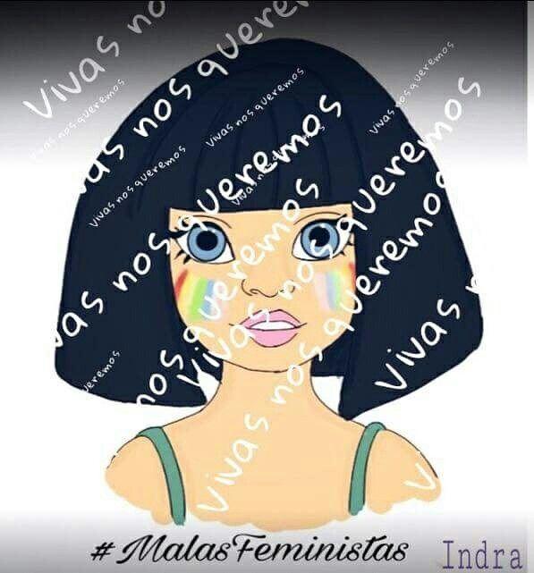 #MalasFeministas  #LaViolenciaMata  #VivasNosQueremos