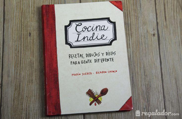 Cocina Indie. Recetas, dibujos y discos para gente diferente