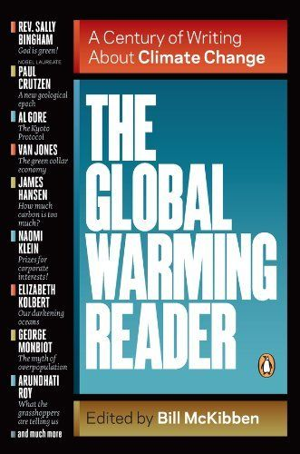 The Global Warming Reader: A Century of Writing About Climate Change by Bill McKibben, http://www.amazon.com/dp/B006LU1XO0/ref=cm_sw_r_pi_dp_dqJQsb1B2Z85X