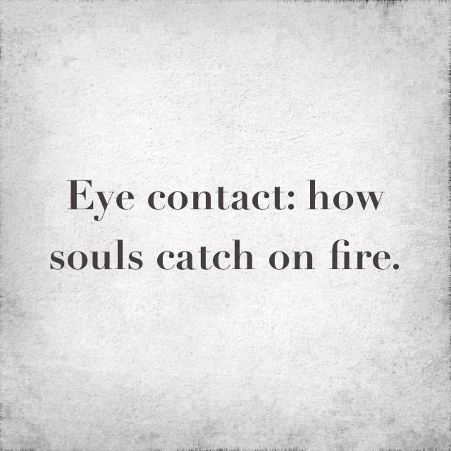 I will creepily maintain eye contact with everyone I see today. And watch their souls catch fire just as the non- existant sexyness of my soulful eyes comes ...