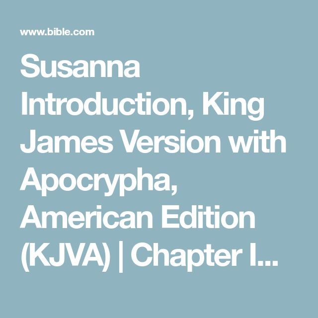 Susanna Introduction, King James Version with Apocrypha, American Edition (KJVA) | Chapter INTRO1 | The Bible App | Bible.com