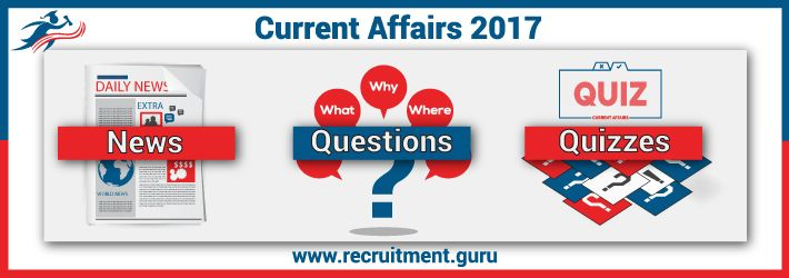 Current Affairs Today – Daily Current Affairs 2017 – Current Affairs Quiz Questions