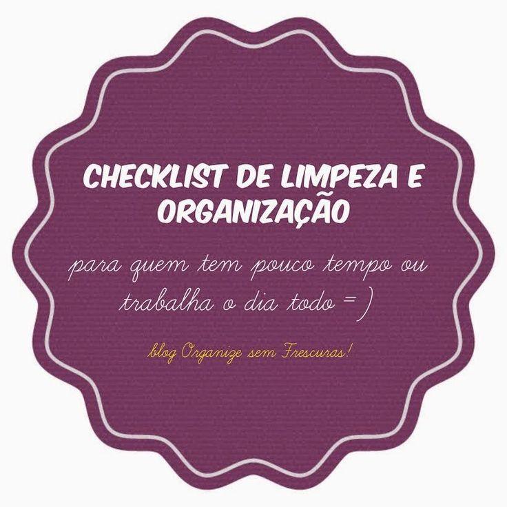 Organize sem Frescuras | Rafaela Oliveira » Arquivos » Checklist de limpeza e organização da casa para quem não tem tempo ou trabalha o dia todo