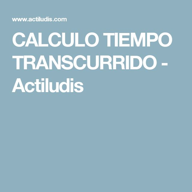 CALCULO TIEMPO TRANSCURRIDO - Actiludis