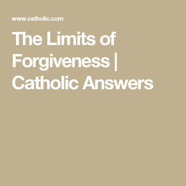 The Limits of Forgiveness | Catholic Answers