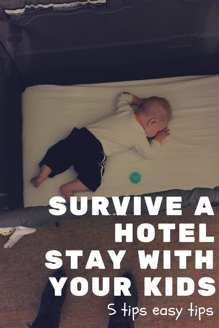 Sharing a hotel room with your baby or toddler? Here are 5 easy tips for surving a hotel stay with your kids.
